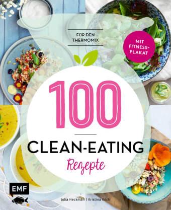 100 - Clean-Eating-Rezepte für den Thermomix