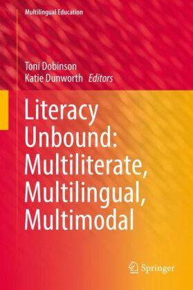 Literacy Unbound: Multiliterate, Multilingual, Multimodal
