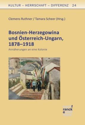 Bosnien-Herzegowina und Österreich-Ungarn, 1878-1918