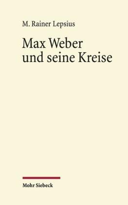 Max Weber und seine Kreise