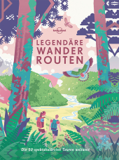 Lonely Planet Legendäre Wanderrouten Cover