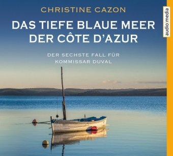 Das tiefe blaue Meer der Côte d'Azur, 4 Audio-CDs