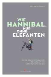 Wie Hannibal. Nur ohne Elefanten Cover