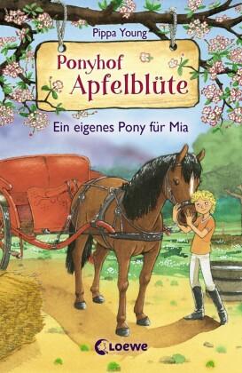 Ponyhof Apfelblüte 13 - Ein eigenes Pony für Mia