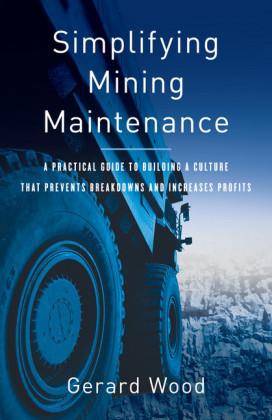 Simplifying Mining Maintenance