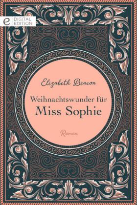 Weihnachtswunder für Miss Sophie