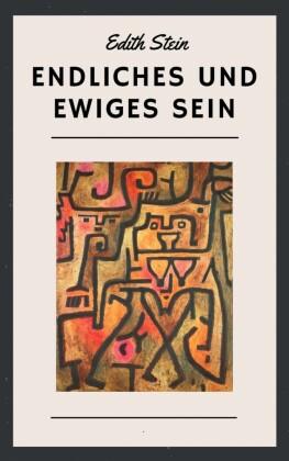 Edith Stein: Endliches und ewiges Sein