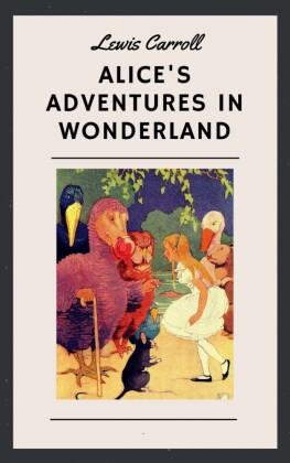 Lewis Carroll: Alice's Adventures in Wonderland (English Edition)