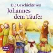 Die Geschichte von Johannes dem Täufer