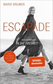 Escapade: Der Aufbruch in die Freiheit
