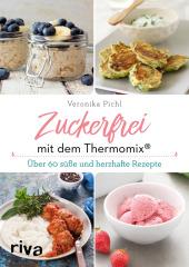 Zuckerfrei mit dem Thermomix® Cover