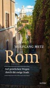 Rom - Auf geistlichen Wegen durch die ewige Stadt Cover