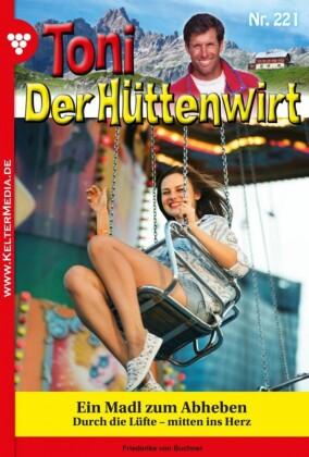Toni der Hüttenwirt 221 - Heimatroman