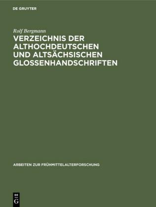 Verzeichnis der althochdeutschen und altsächsischen Glossenhandschriften