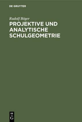 Projektive und analytische Schulgeometrie