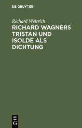 Richard Wagners Tristan und Isolde als Dichtung