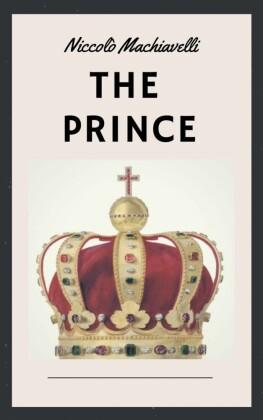 Niccolò Machiavelli: The Prince (English Edition)