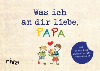 Was ich an dir liebe, Papa (mit einem Kind ausfüllen und verschenken)