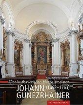 Der kurbayerische Hofbaumeister Johann Gunezrhainer (1692-1763) Cover