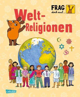 Frag doch mal . . . die Maus! - Weltreligionen