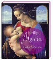 Heilige Maria - Lieder & Gebete