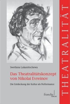 Das Theatralitätskonzept von Nikolai Evreinov