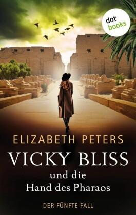 Vicky Bliss und die Hand des Pharaos - Der fünfte Fall