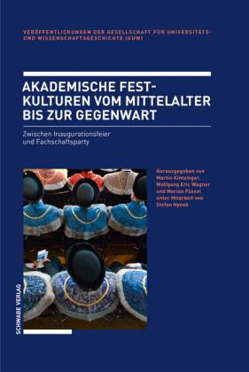 Akademische Festkulturen vom Mittelalter bis zur Gegenwart