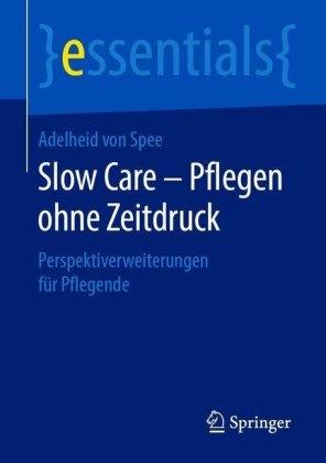 Slow Care - Pflegen ohne Zeitdruck