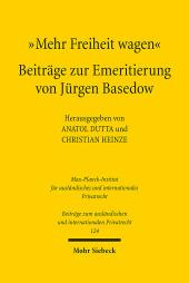 'Mehr Freiheit wagen' - Beiträge zur Emeritierung von Jürgen Basedow