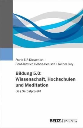 Bildung 5.0: Wissenschaft, Hochschulen und Meditation