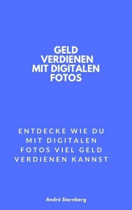 Geld verdienen mit digitalen Fotos