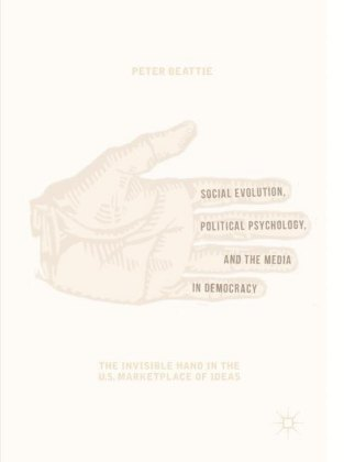 Social Evolution, Political Psychology, and the Media in Democracy