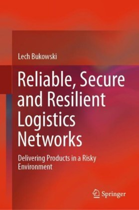 Reliable, Secure and Resilient Logistics Networks