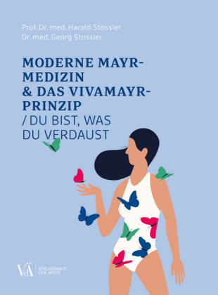 Moderne Mayr-Medizin & das VIVAMAYR-Prinzip