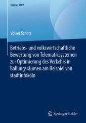 Betriebs- und volkswirtschaftliche Bewertung von Telematiksystemen zur Optimierung des Verkehrs in Ballungsräumen am Bei