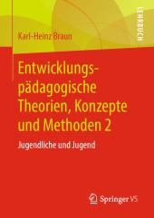Entwicklungspädagogische Theorien, Konzepte und Methoden
