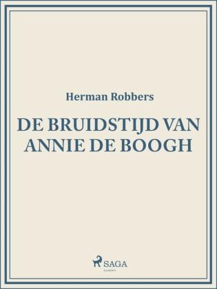 De bruidstijd van Annie de Boogh
