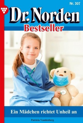 Dr. Norden Bestseller 307 - Arztroman