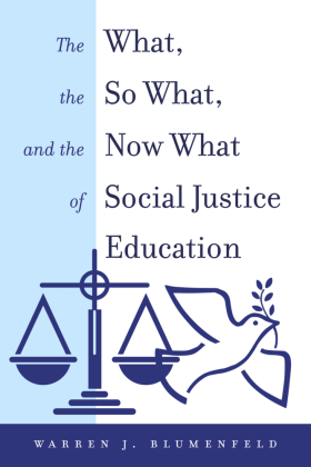 The What, the So What, and the Now What of Social Justice Education