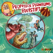 Professor Plumbums Bleistift - Dinosauri...aaah!, 1 Audio-CD
