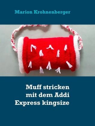 Muff stricken mit dem Addi Express kingsize