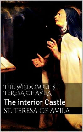 The Wisdom of St. Teresa of Avila