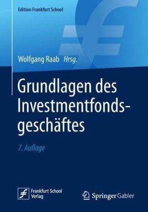 Grundlagen des Investmentfondsgeschäftes