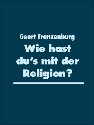 Wie hast du's mit der Religion?