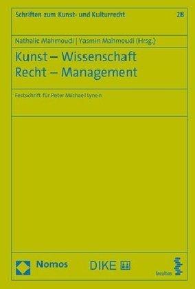 Kunst - Wissenschaft - Recht - Management