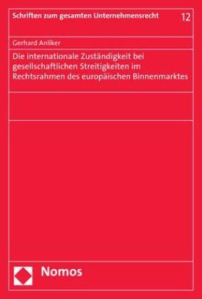 Die internationale Zuständigkeit bei gesellschaftlichen Streitigkeiten im Rechtsrahmen des europäischen Binnenmarktes