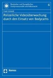 Polizeiliche Videoüberwachung durch den Einsatz von Bodycams