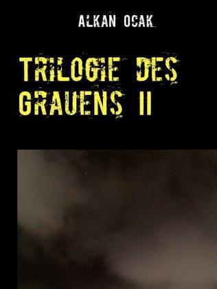 Trilogie des Grauens II