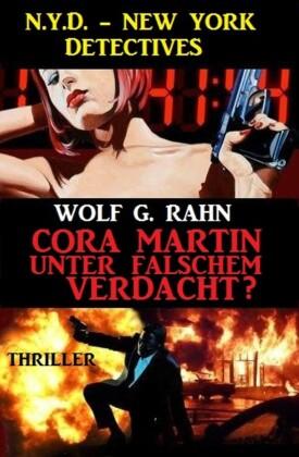 Cora Martin - Unter falschem Verdacht? N.Y.D. - New York Detectives